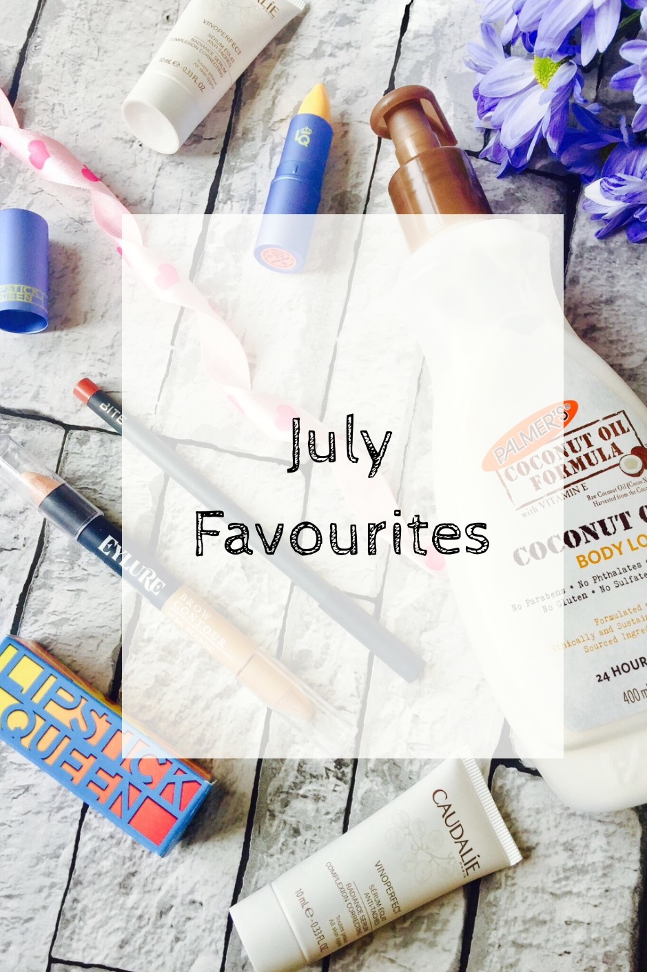July Favourites 2017 Bite beauty palmers coconut oil Lipstick queen eylure caudalie