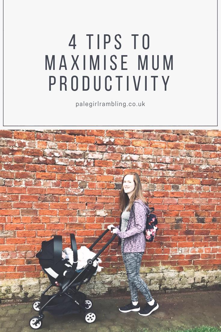 4 Tips to Maximise Mum Productivity