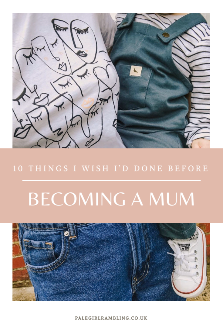 10 Things I Wish I'd Done More Of Before Becoming a Mum